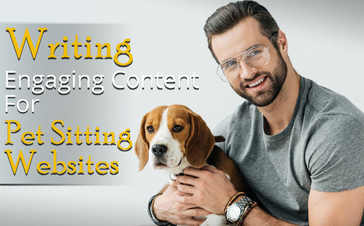 Writing Engaging Content For Pet Sitting Websites